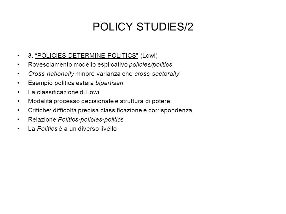 POLICY STUDIES/2 3. POLICIES DETERMINE POLITICS (Lowi)
