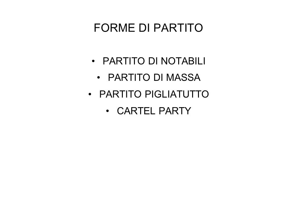 FORME DI PARTITO PARTITO DI NOTABILI PARTITO DI MASSA