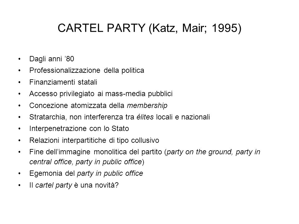 CARTEL PARTY (Katz, Mair; 1995)