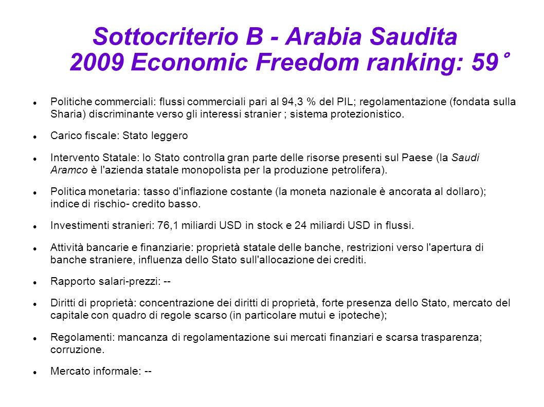 Sottocriterio B - Arabia Saudita 2009 Economic Freedom ranking: 59°