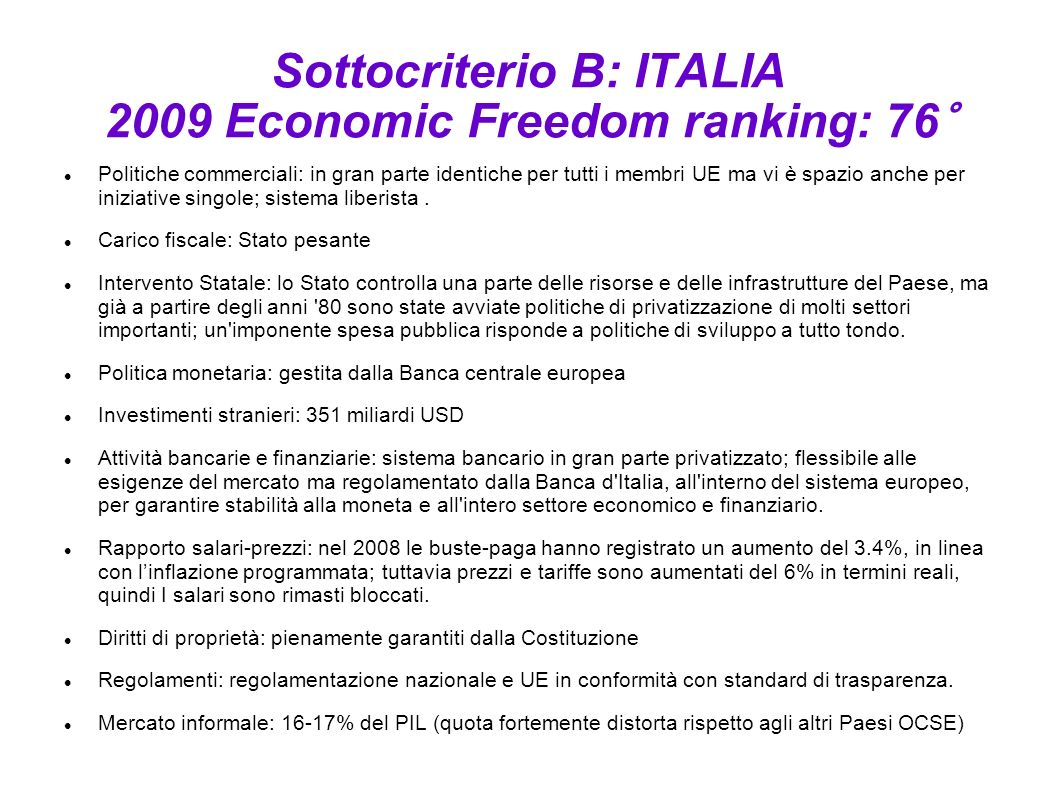 Sottocriterio B: ITALIA 2009 Economic Freedom ranking: 76°