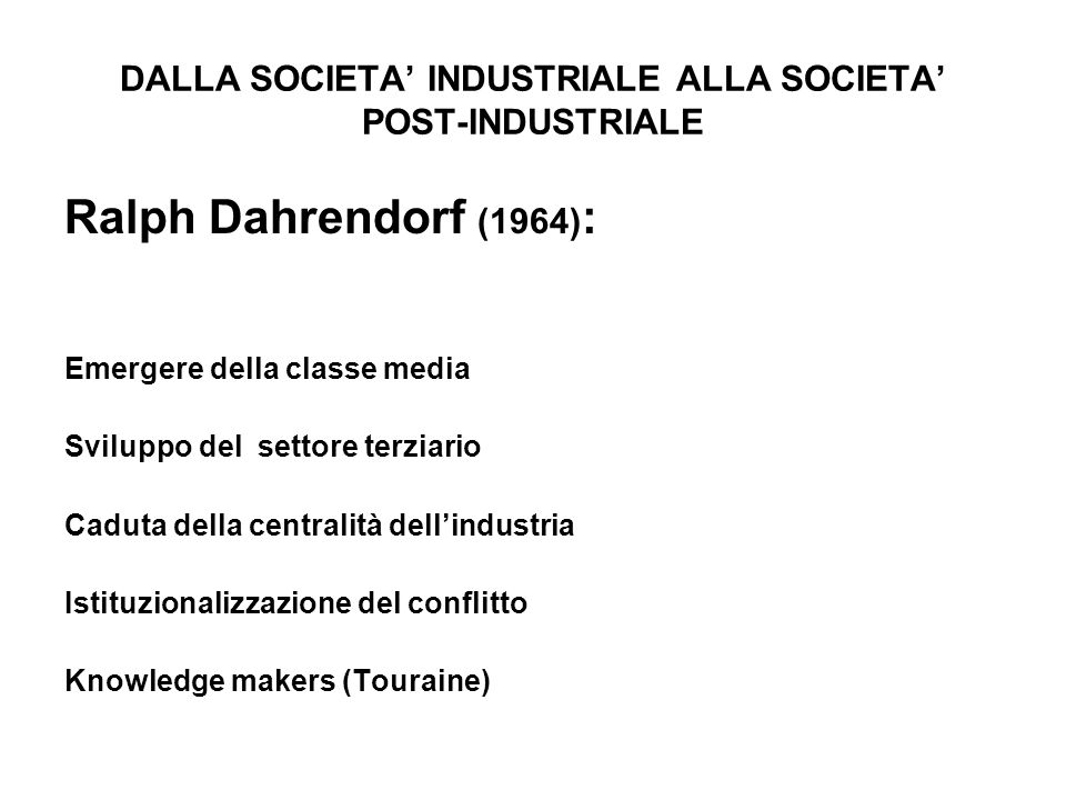 DALLA SOCIETA' INDUSTRIALE ALLA SOCIETA' POST-INDUSTRIALE