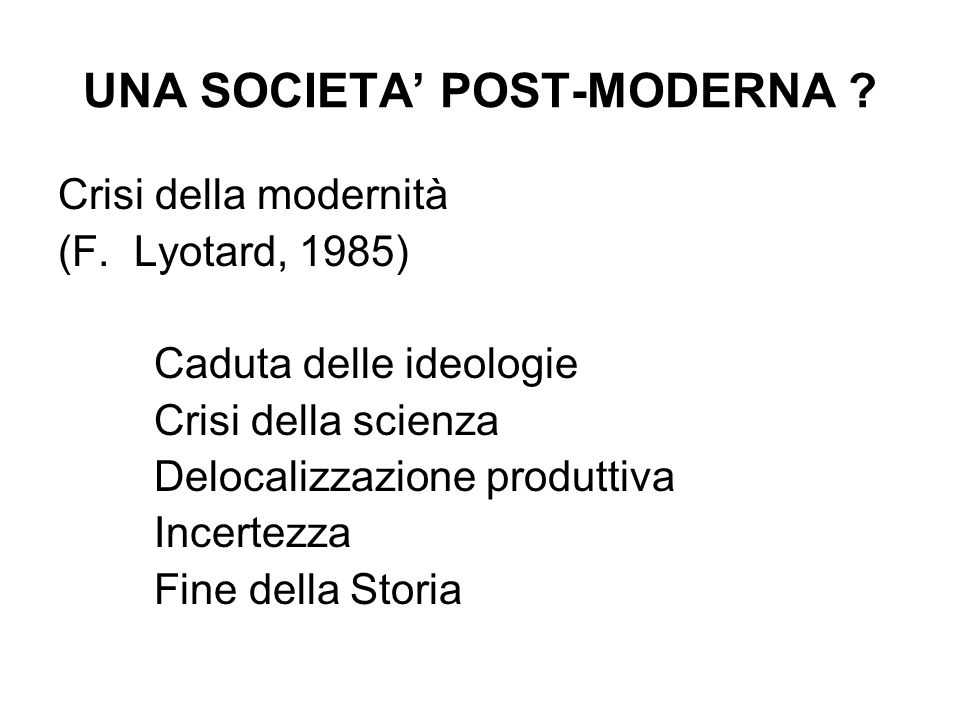 UNA SOCIETA' POST-MODERNA