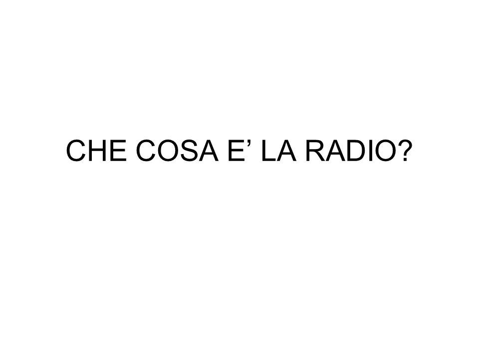 CHE COSA E' LA RADIO