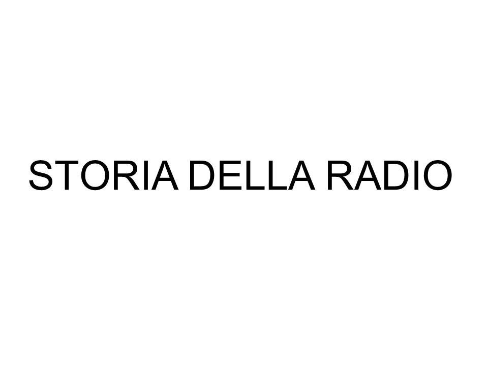 STORIA DELLA RADIO