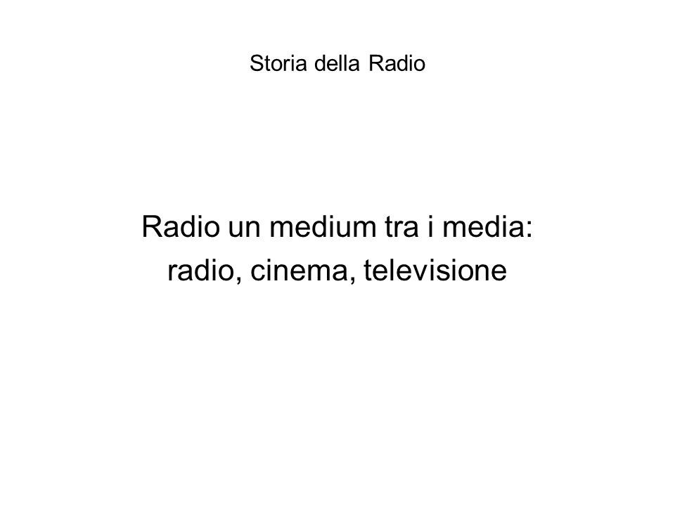 Radio un medium tra i media: radio, cinema, televisione