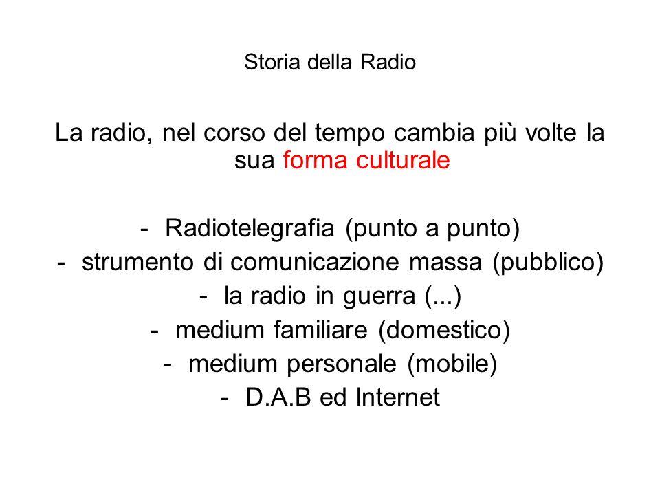 La radio, nel corso del tempo cambia più volte la sua forma culturale