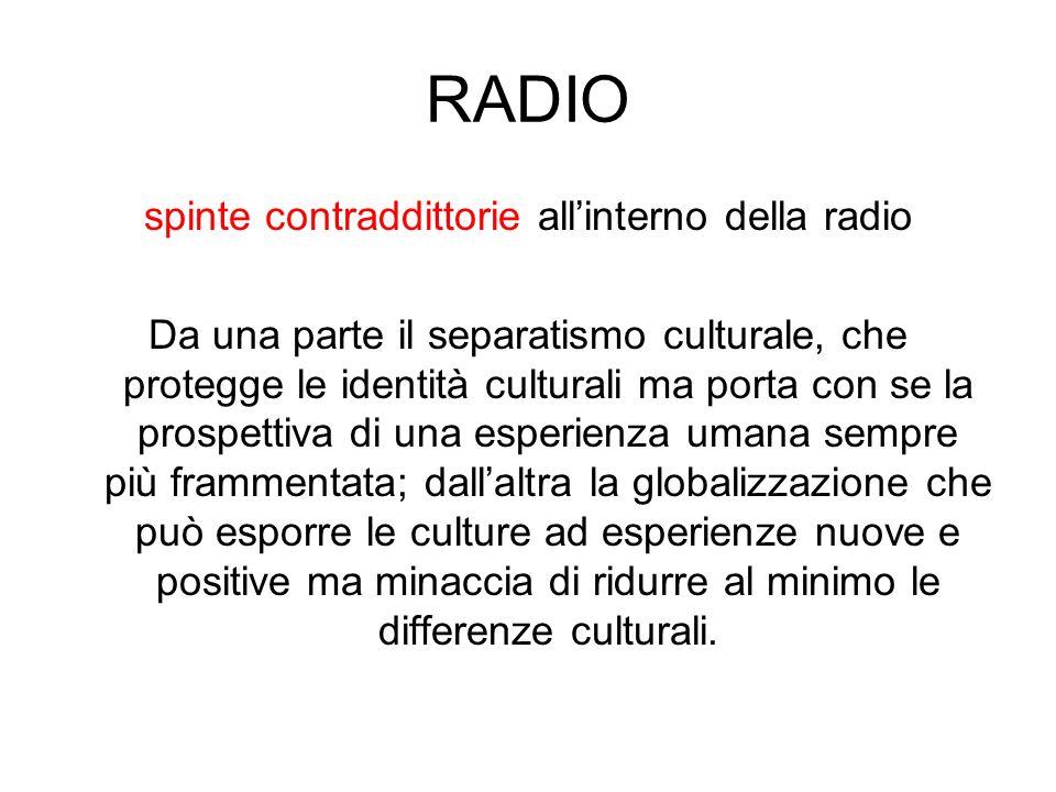 spinte contraddittorie all'interno della radio