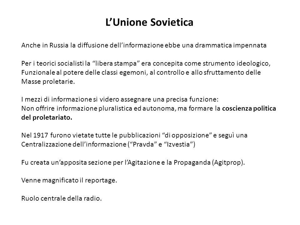 L'Unione Sovietica Anche in Russia la diffusione dell'informazione ebbe una drammatica impennata.