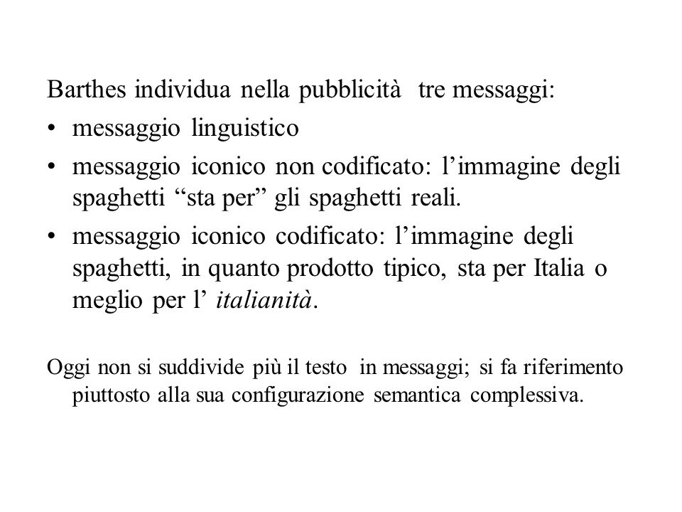 Barthes individua nella pubblicità tre messaggi: messaggio linguistico