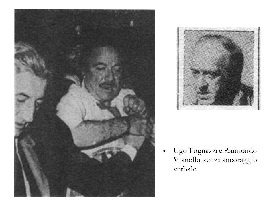 Ugo Tognazzi e Raimondo Vianello, senza ancoraggio verbale.