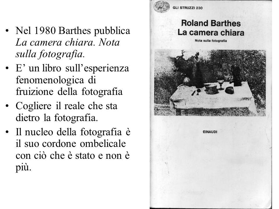 Nel 1980 Barthes pubblica La camera chiara. Nota sulla fotografia.