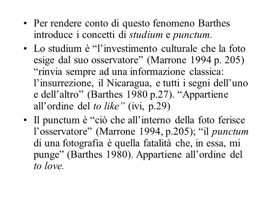 Per rendere conto di questo fenomeno Barthes introduce i concetti di studium e punctum.