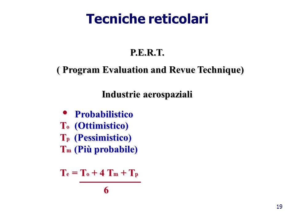 Tecniche reticolari P.E.R.T. ( Program Evaluation and Revue Technique)