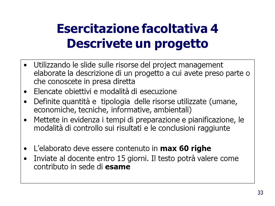 Esercitazione facoltativa 4 Descrivete un progetto