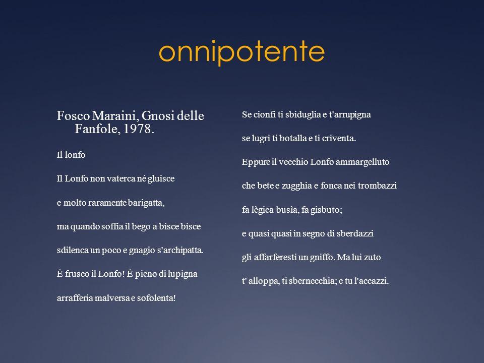 onnipotente Fosco Maraini, Gnosi delle Fanfole, 1978.