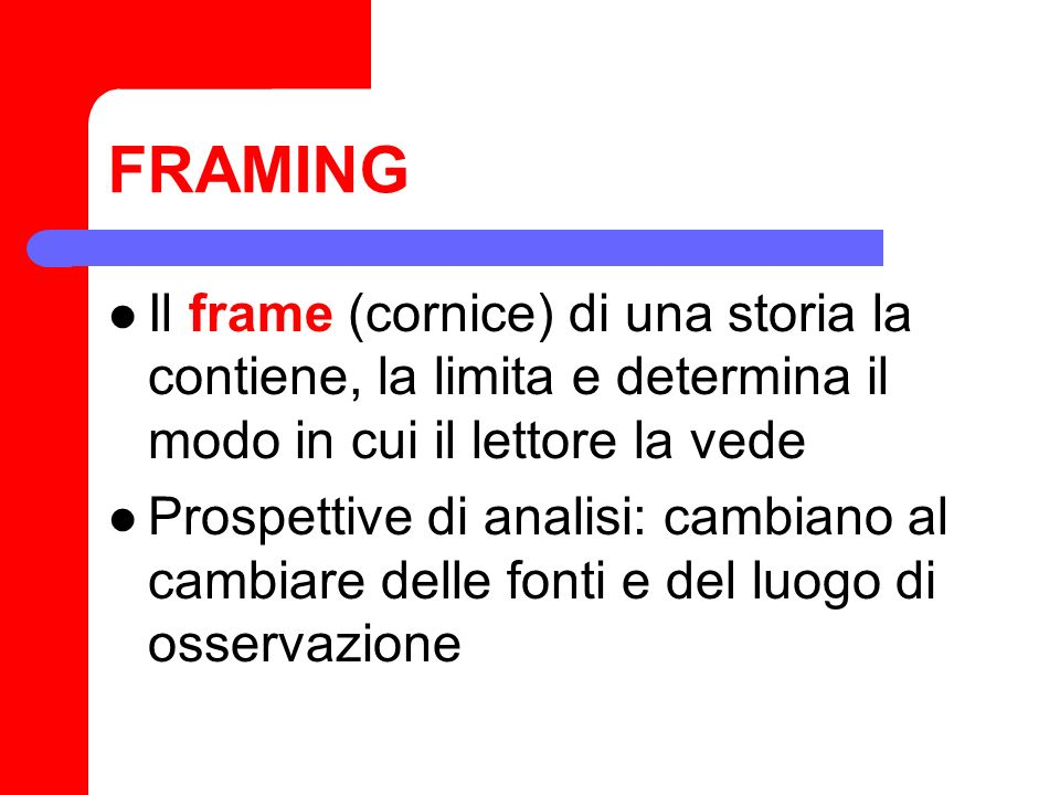 FRAMING Il frame (cornice) di una storia la contiene, la limita e determina il modo in cui il lettore la vede.