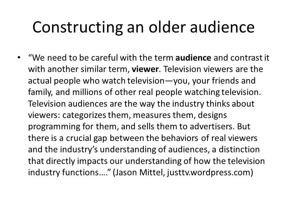 Constructing an older audience