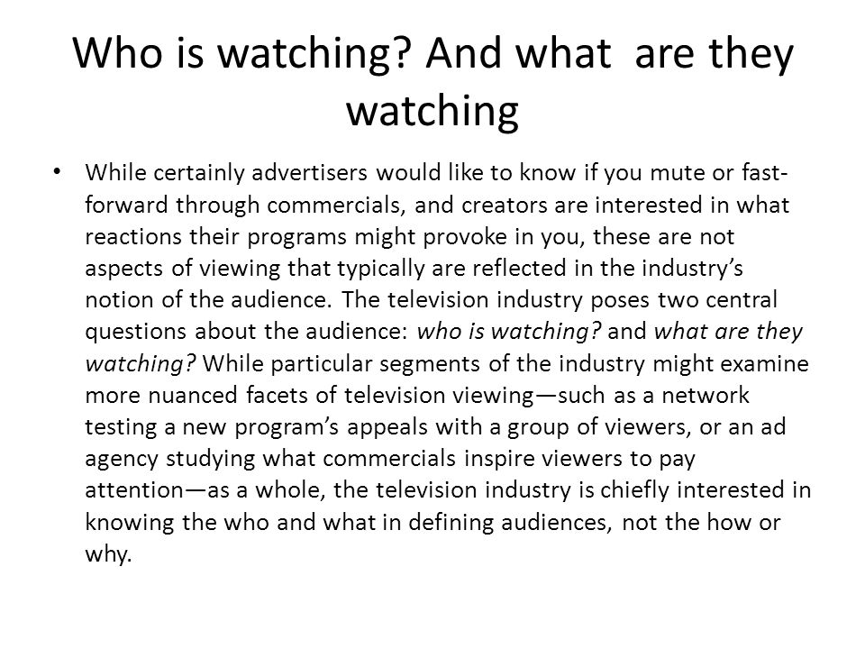Who is watching And what are they watching