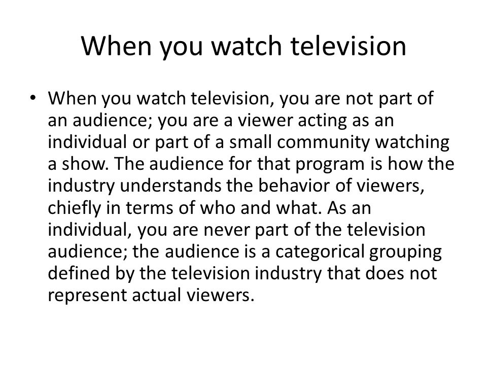 When you watch television