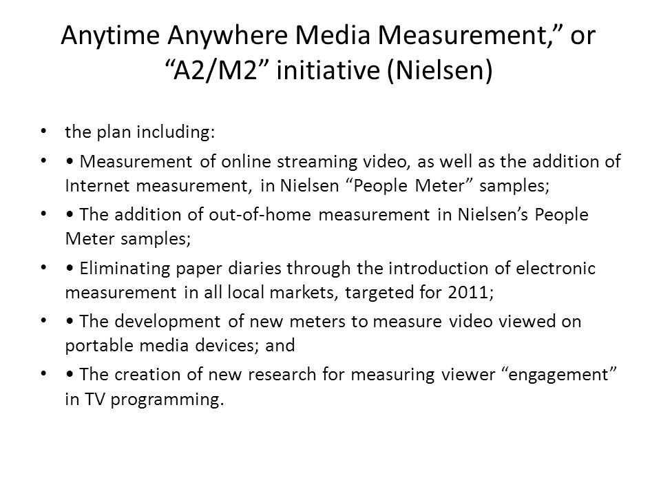 Anytime Anywhere Media Measurement, or A2/M2 initiative (Nielsen)