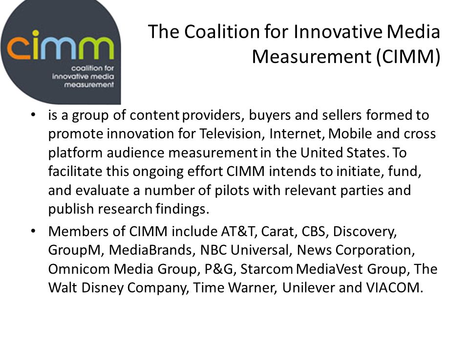 The Coalition for Innovative Media Measurement (CIMM)