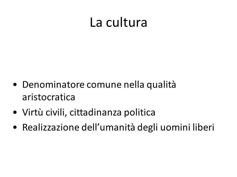 La cultura Denominatore comune nella qualità aristocratica