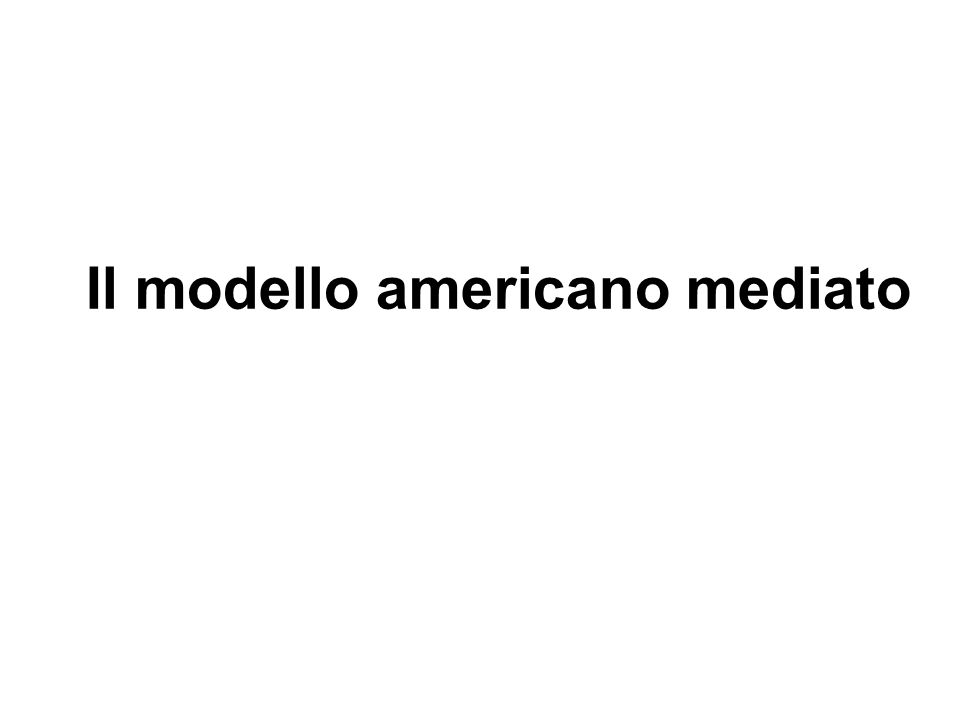 Il modello americano mediato
