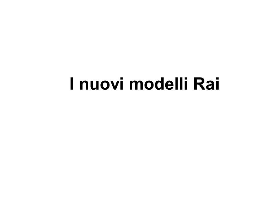 I nuovi modelli Rai