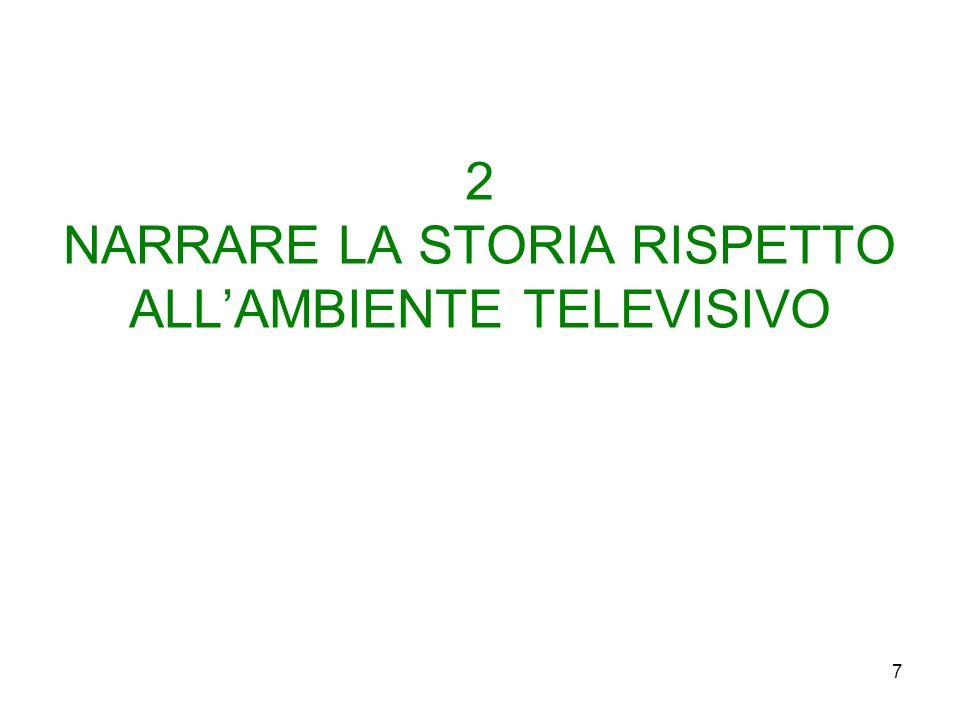 2 NARRARE LA STORIA RISPETTO ALL'AMBIENTE TELEVISIVO