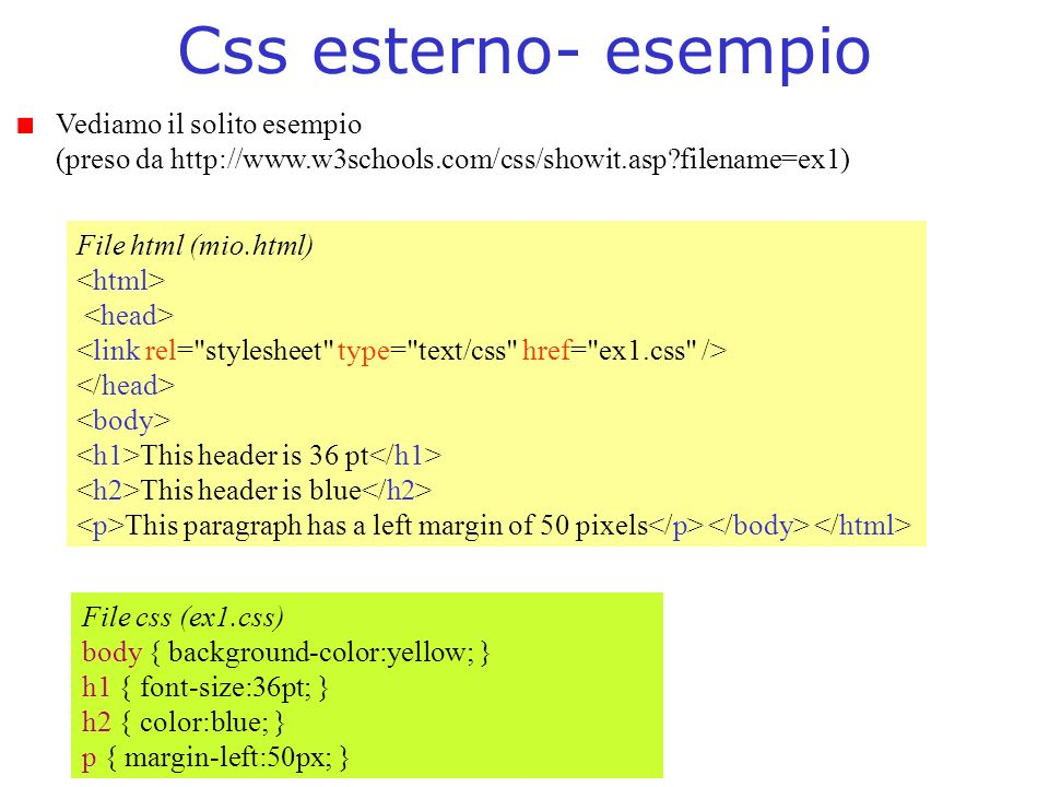 Css esterno- esempio Vediamo il solito esempio