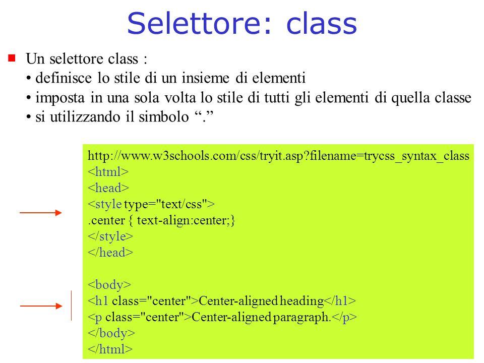 Selettore: class Un selettore class :
