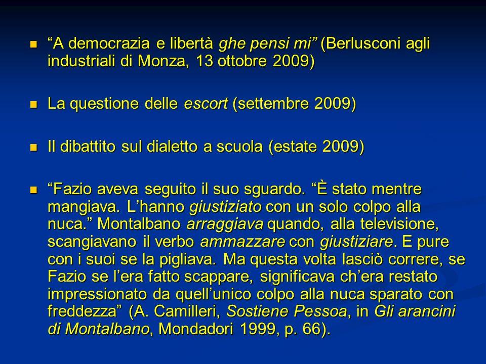 A democrazia e libertà ghe pensi mi (Berlusconi agli industriali di Monza, 13 ottobre 2009)