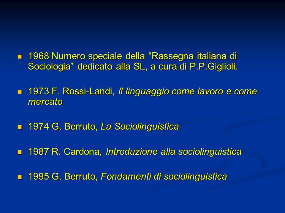 1968 Numero speciale della Rassegna italiana di Sociologia dedicato alla SL, a cura di P.P.Giglioli.
