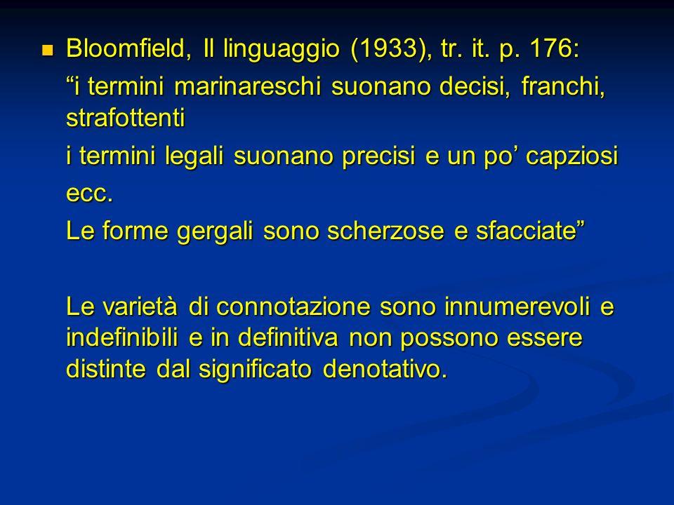 Bloomfield, Il linguaggio (1933), tr. it. p. 176: