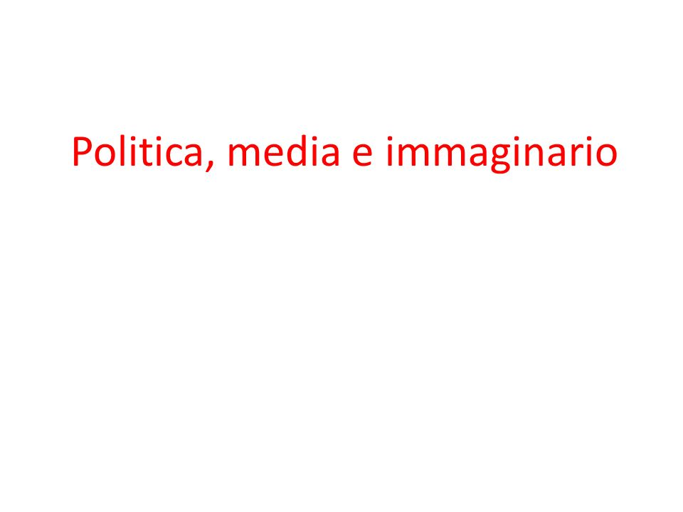 Politica, media e immaginario