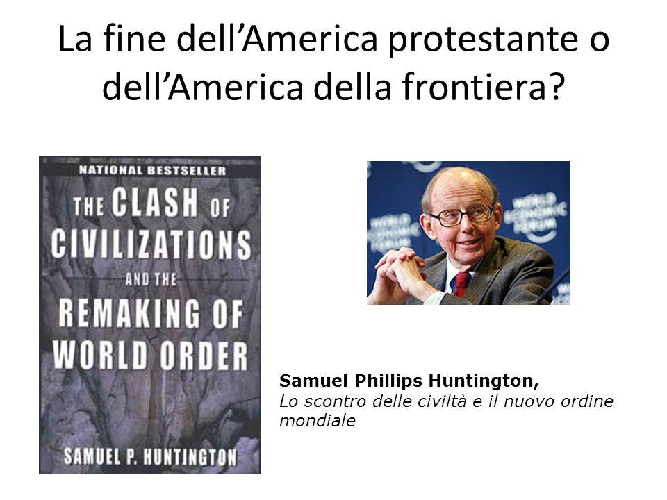 La fine dell'America protestante o dell'America della frontiera