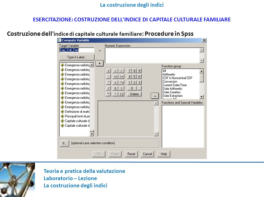 2121 La costruzione degli indici. ESERCITAZIONE: COSTRUZIONE DELL INDICE DI CAPITALE CULTURALE FAMILIARE.