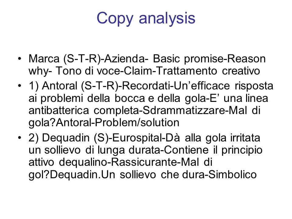 Copy analysis Marca (S-T-R)-Azienda- Basic promise-Reason why- Tono di voce-Claim-Trattamento creativo.
