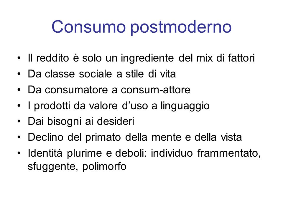 Consumo postmoderno Il reddito è solo un ingrediente del mix di fattori. Da classe sociale a stile di vita.