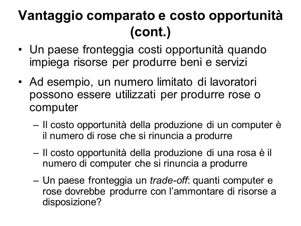 Vantaggio comparato e costo opportunità (cont.)