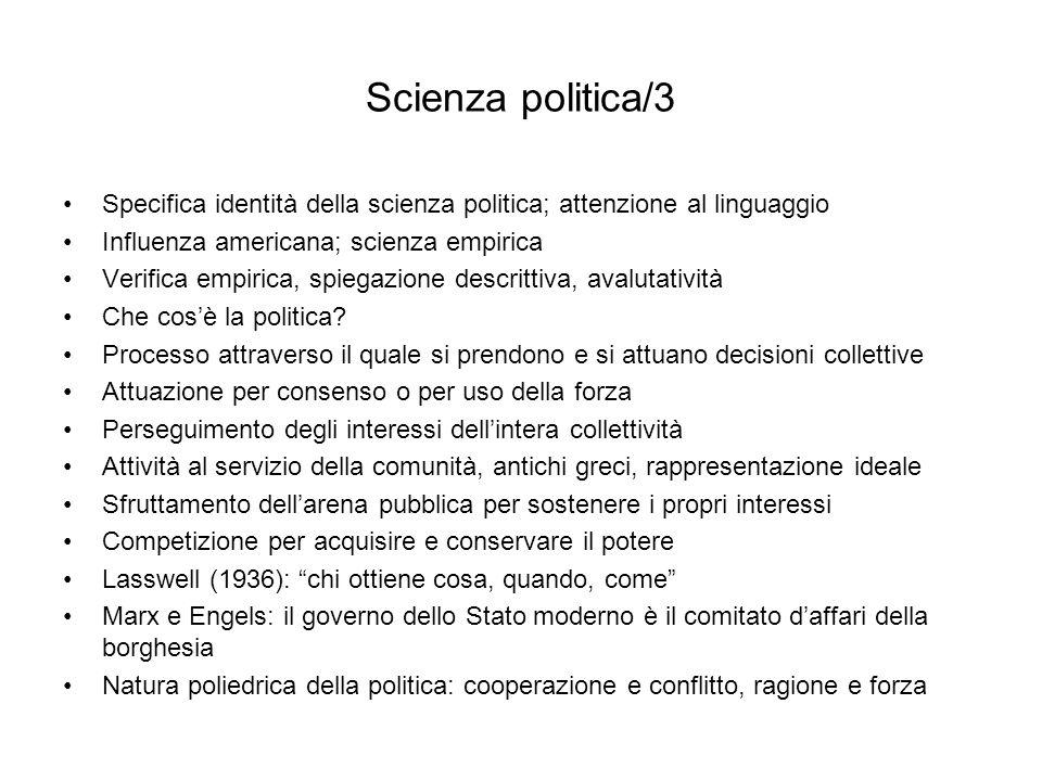 Scienza politica/3 Specifica identità della scienza politica; attenzione al linguaggio. Influenza americana; scienza empirica.