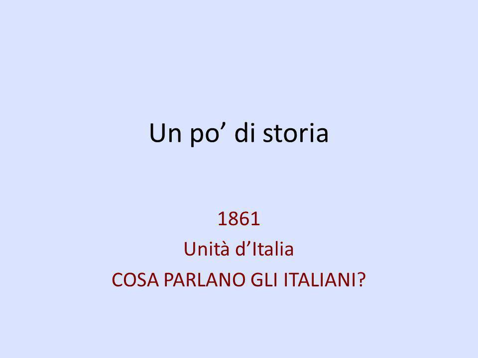 1861 Unità d'Italia COSA PARLANO GLI ITALIANI