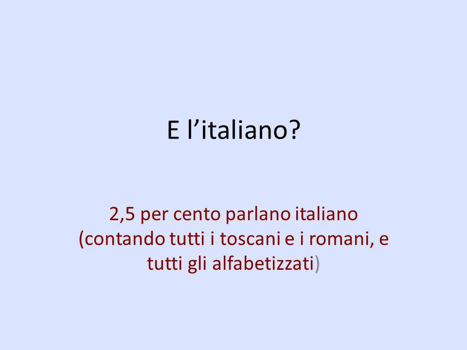 E l'italiano.