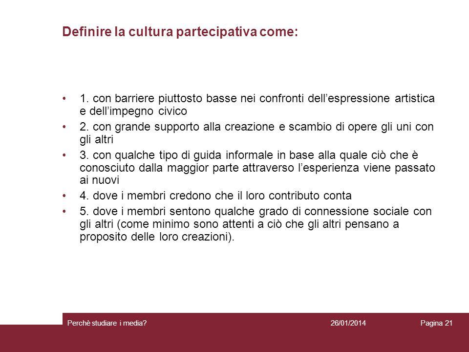 Definire la cultura partecipativa come: