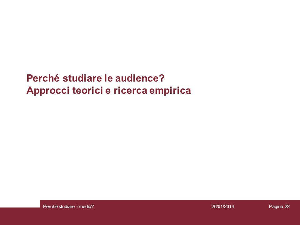 Perché studiare le audience Approcci teorici e ricerca empirica