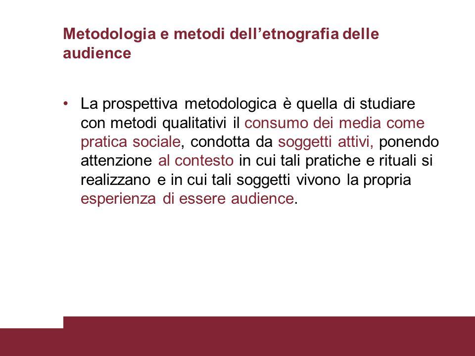 Metodologia e metodi dell'etnografia delle audience
