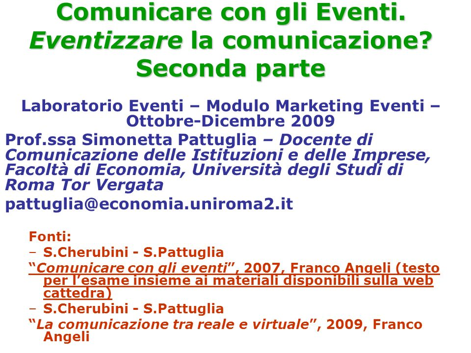 Comunicare con gli Eventi. Eventizzare la comunicazione Seconda parte