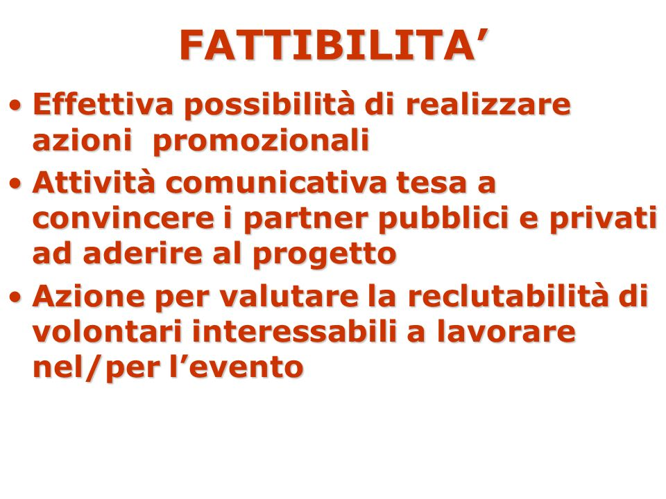 FATTIBILITA' Effettiva possibilità di realizzare azioni promozionali