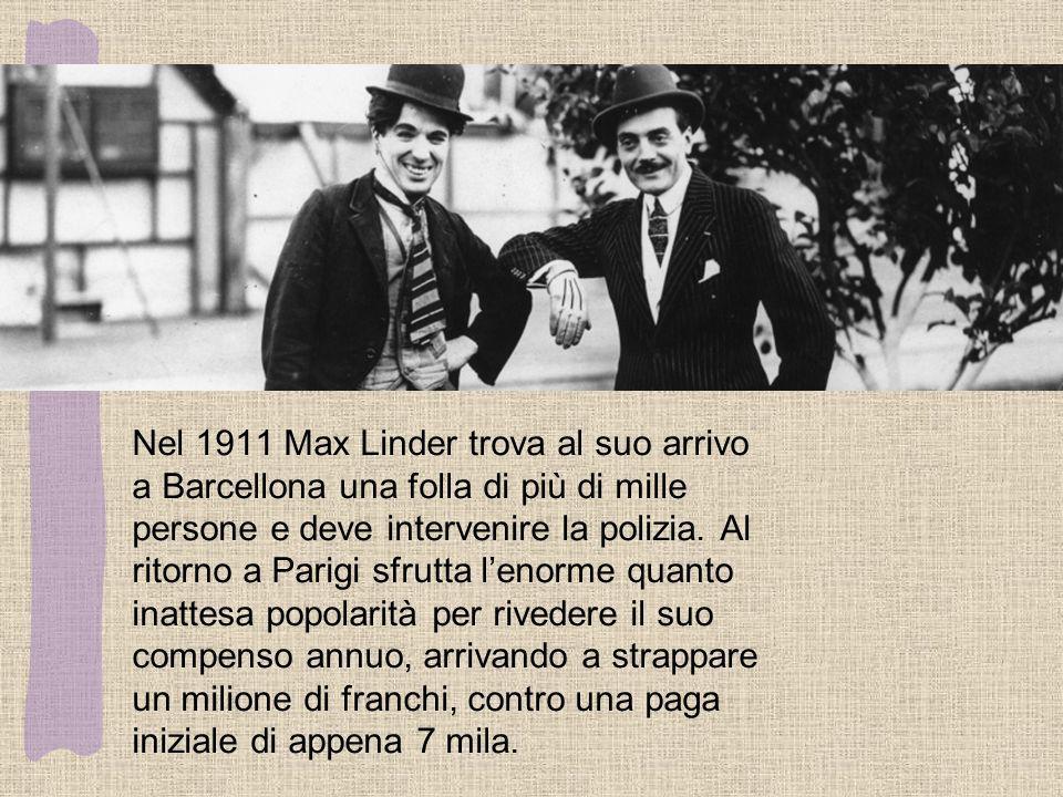 Nel 1911 Max Linder trova al suo arrivo a Barcellona una folla di più di mille persone e deve intervenire la polizia.